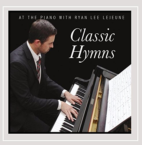 At the Piano with Ryan Lee Lejeune: Classic Hymns