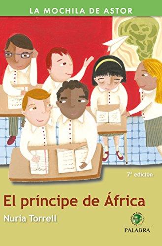 El príncipe de África (La mochila de Astor. Serie verde) por Nuria Torrell Ibáñez