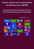 Image de So gehts: Schutz von IT-Infrastrukturen mit Windows Server 2012 R2: Netzwerkzugriffschutz