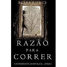Razão para Correr (Um mistério de Avery Black —Livro  2) (Portuguese Edition)