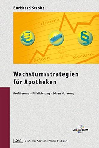 Wachstumsstrategien für Apotheken: Profilierung - Filialisierung - Diversifizierung