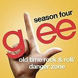 Old Time Rock & Roll / Danger Zone (Glee Cast Version)