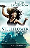 Steelflower at Sea: Volume 2 (The Steelflower Chronicles)