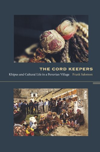 The Cord Keepers: Khipus and Cultural Life in a Peruvian Village (Latin America Otherwise) (English Edition) -