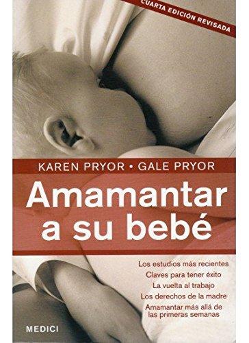 Descargar Libro AMAMANTAR A SU BEBE (MADRE Y BEBÉ) de K. y G. PRYOR