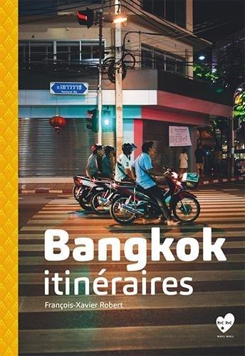 Descargar Libro Bangkok Itinéraires de Francois-Xavier Robert