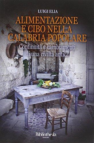 Alimentazione e cibo nella Calabria popolare. Continuit e cambiamenti di una civilt antica
