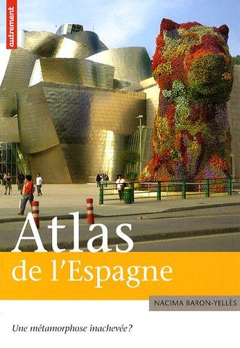Atlas de l'Espagne : Une métamorphose inachevée ? par Nacima Baron-Yellès