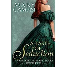 [ A TASTE OF SEDUCTION: AN UNLIKELY HUSBAND, BOOK 2 ] Campisi, Mary (AUTHOR ) Dec-14-2013 Paperback