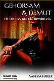 Gehorsam und Demut: Die Lust an der Unterwerfung (BDSM / Spanking)