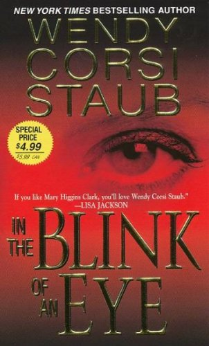 (In the Blink of an Eye) By Staub, Wendy Corsi (Author) mass_market on 01-Apr-2009 - Blink Eye