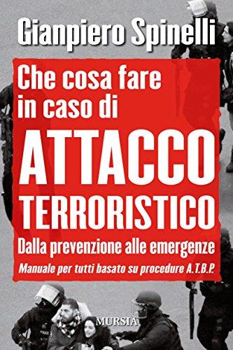 che-cosa-fare-in-caso-di-attacco-terroristico-dalla-prevenzione-alle-emergenze-manuale-per-tutti-bas