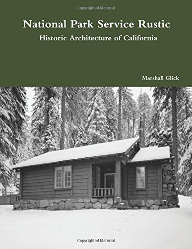 National Park Service Rustic: Historic Architecture of California