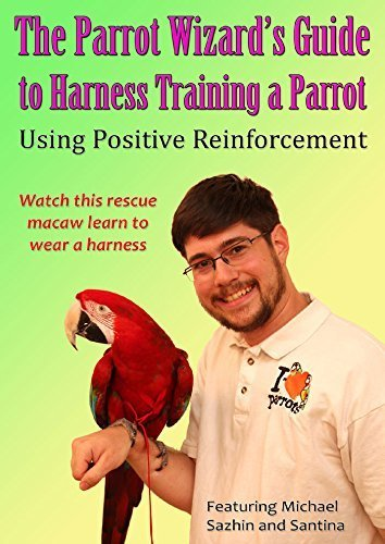 The Parrot Wizard\'s Guide to Harness Training a Parrot DVD by Santina the Rescue Macaw