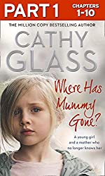 Where Has Mummy Gone?: Part 1 of 3: A young girl and a mother who no longer knows her