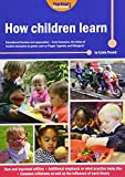 How Children Learn: Educational Theories and Approaches - from Comenius the Father of Modern Education to Giants Such as Piaget, Vygotsky and Malaguzzi