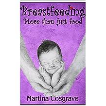 Breastfeeding: more than just food (English Edition)