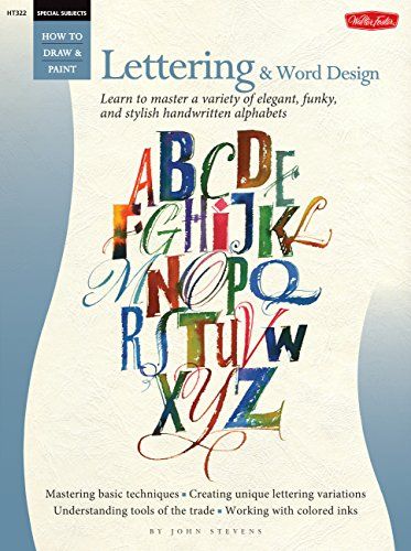 Special Subjects: Lettering & Word Design (How to Draw & Paint: Special Subjects) - Alphabete How To Draw