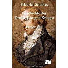 Friedrich Schillers Geschichte des Dreißigjährigen Kriegs: Erster Teil