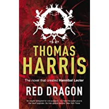 Red Dragon: (Hannibal Lecter) by Thomas Harris (2009-05-07)