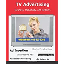 TV Advertising; Business, Technology, and Systems