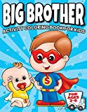 Big Brother Activity Coloring Book For Kids Ages 2-6: Cute New Baby Gifts