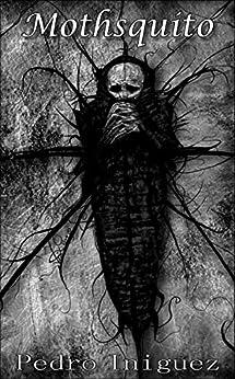 Mothsquito (English Edition) di [Iniguez, Pedro]