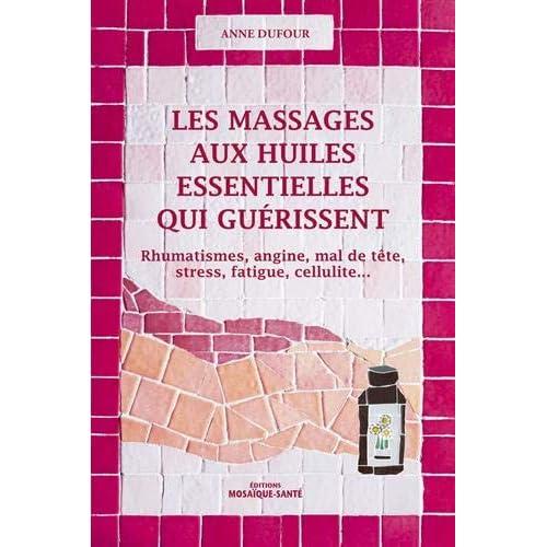 Les massages aux huiles essentielles qui guérissent