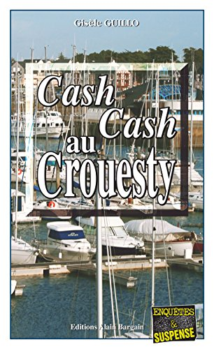 Cash-cash au Crouesty: Un polar captivant (Enquêtes & Suspense) par Gisèle Guillo