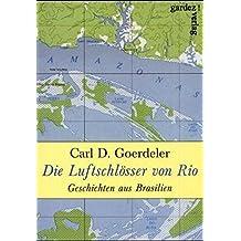 Die Luftschlösser von Rio: Geschichten aus Brasilien