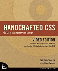 Handcrafted CSS: More Bulletproof Web Design, Video Edition (Includes Handcrafted CSS Book and Handcrafted Css: Bulletproof Essentials  [With DVD] (Voices That Matter)