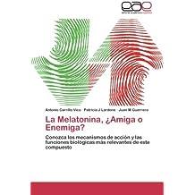La Melatonina, ¿Amiga o Enemiga?: Conozca los mecanismos de acción y las