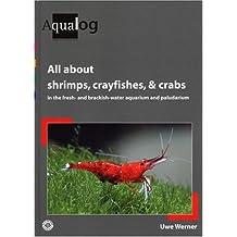 All About Shrimps, Crabs and Crayfishes in the Freshwater Aquarium, Paludarium and Terrarium