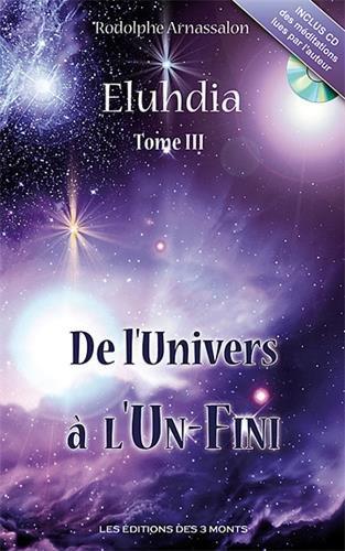 Eluhdia Tome 3 - De l'univers à l'un-fini (livre + CD) par Rodolphe Arnassalon