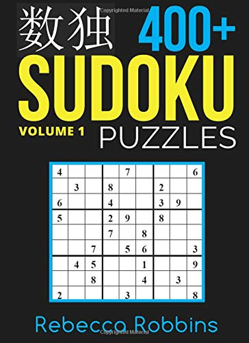 Sudoku: 400+ Sudoku Puzzles with Easy, Medium, Hard, and Very Hard Difficulty Levels: Volume 1 (Sudoku Puzzle Book)