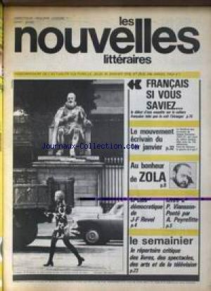 NOUVELLES LITTERAIRES (LES) [No 2515] du 15/01/1976 - LE MOUVEMENT ECRIVAIN D 1ER JANVIER - AU BONHEUR DE ZOLA - LE DENI DEMOCRATIQUE DE J.F. REVEL - P. VIANSSON-PONTE PAR A. PEYREFITTE - LE SEMAINIER.