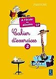 A l'école des albums CP : Cahier d'exercices 2