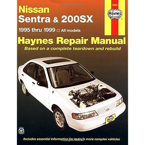 Haynes Nissan Sentra & 200Sx: 1995 Thru 1999