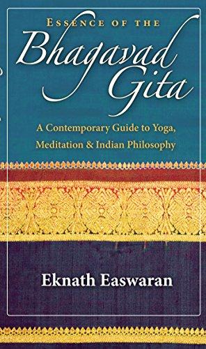 Essence of the Bhagavad Gita: A Contemporary Guide to Yoga ...