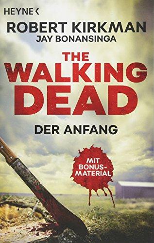 The Walking Dead: Der Anfang - Zwei Romane in einem Band (Doppelband-Ausgaben, Band 1)