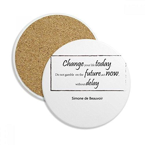 Change Your Life Heute Zitat Keramik Untersetzer Tasse Halter saugfähig Stein für Getränke 2Geschenk (Vergangenheit-keramik-tasse)