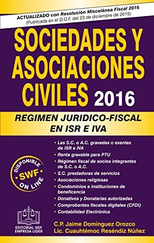 Sociedades y Asociaciones Civiles 2016 por C.P. Jaime Domínguez Orozco