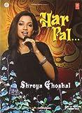 Har Pal- Shreya Ghoshal