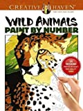 Creative Haven Wild Animals Paint by Number (Creative Haven Coloring Books)