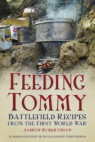 Feeding Tommy: Battlefield Recipes from the First World War par Andrew Robertshaw
