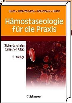Hämostaseologie für die Praxis: Sicher durch den klinischen Alltag