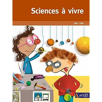 Sciences à vivre CM1-CM2 - Version 2017