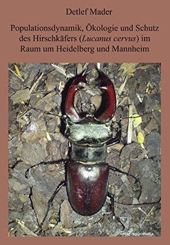 Populationsdynamik, Ökologie und Schutz des Hirschkäfers im Raum Heidelberg und Mannheim by Detlef Mader (2009-04-17)