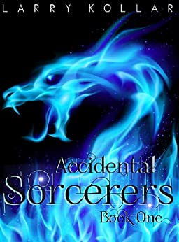 Accidental Sorcerers (English Edition) de [Kollar, Larry]
