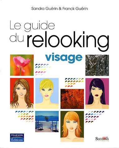 Guide du Relooking - Visage par Sandra Guérin & Franck Guérin